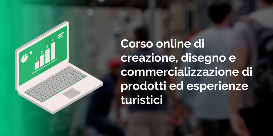 Corso online di creazione, disegno e commercializzazione di prodotti ed esperienze turistici Image