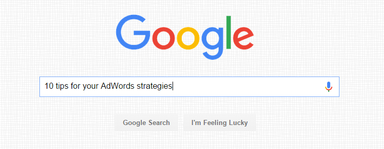 10 tips for your AdWords strategies