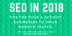 SEO 2018 - Tips for tour & activity operators Image