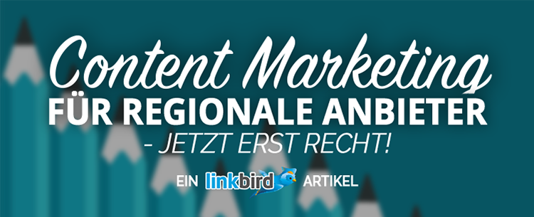 Content Marketing für regionale Anbieter