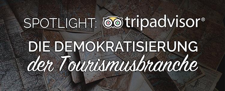 Spotlight Interview TripAdvisor: Die Demokratisierung der Tourismusbranche