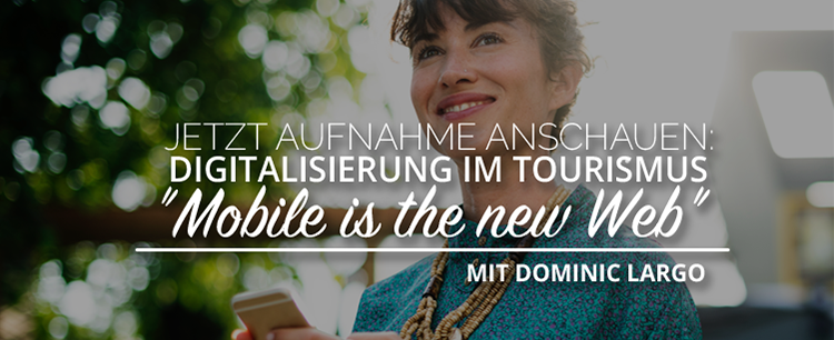 Digitalisierung im Tourismus - Mobile is the new Web Image