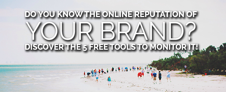 5 free tools to monitor your brand's reputation online
