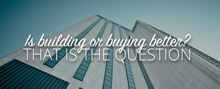 Building or buying