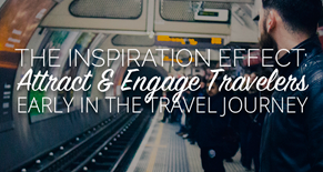 The Inspiration Effect: attract & engage travelers early in the travel journey Image