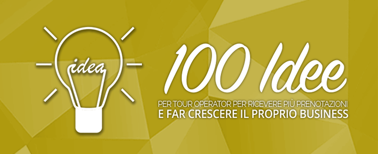 100 idee per far crescere il business di tour operator