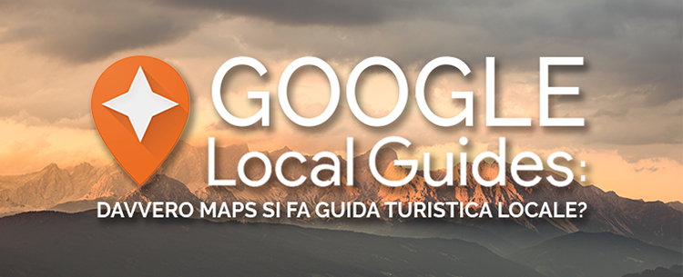 google local guide maps guida turistica locale