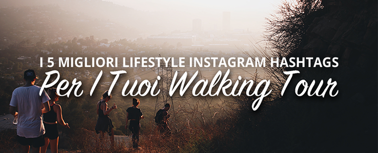 walking tour instagram hashtag