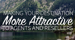 Making your destination more attractive to agents and resellers Image