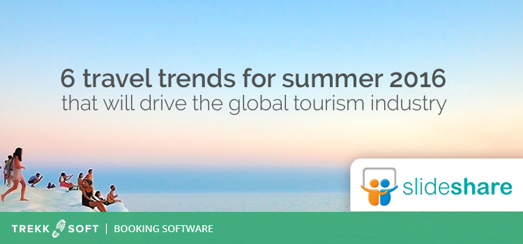 Tourism and travel trends for 2016 slideshare