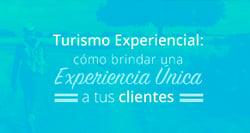 Webinar Turismo Experiencial: cómo brindar una experiencia única a tus clientes Image