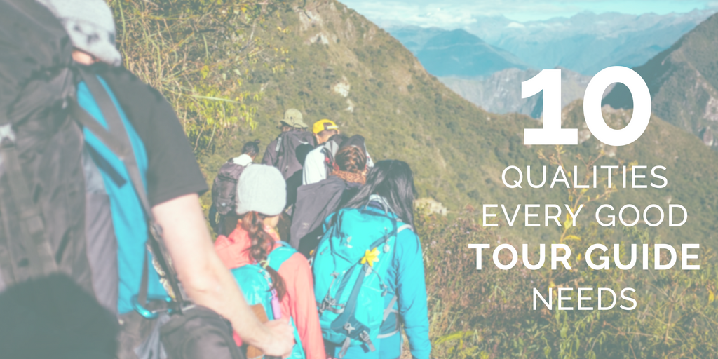 10 qualities every good tour guide needs