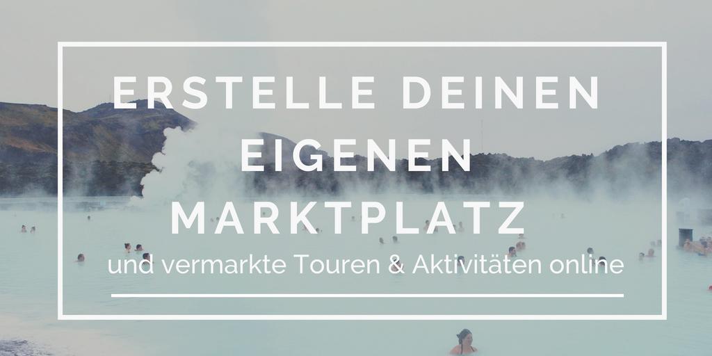 Wie du Touren & Aktivitäten online über einen Marktplatz verkaufst