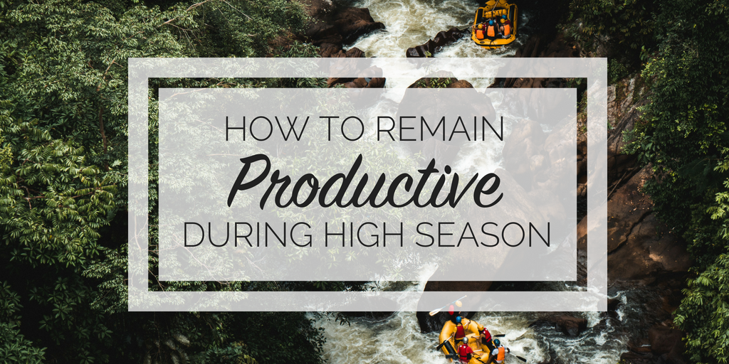 How to remain productive during high season
