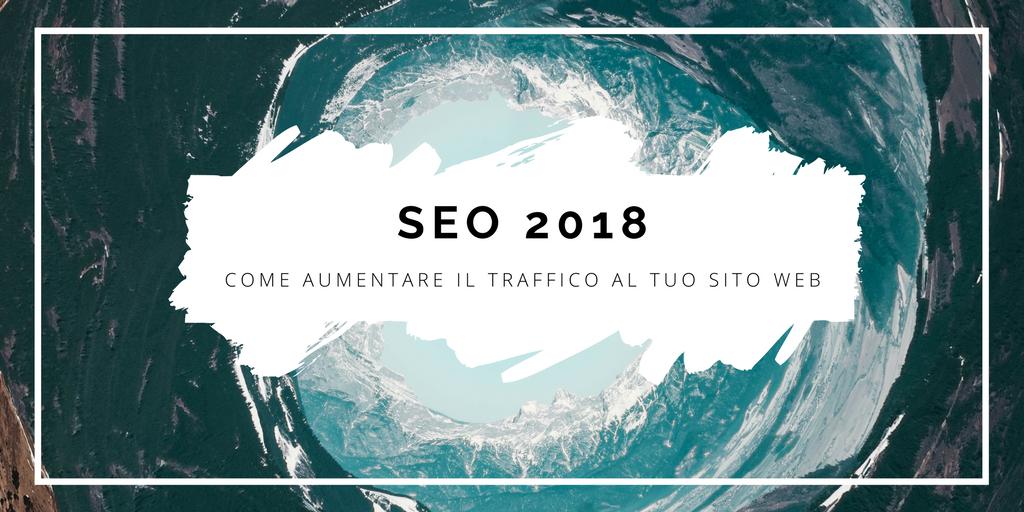 SEO nel 2018: Come aumentare il traffico al sito di operatori turistici e fornitori di attività