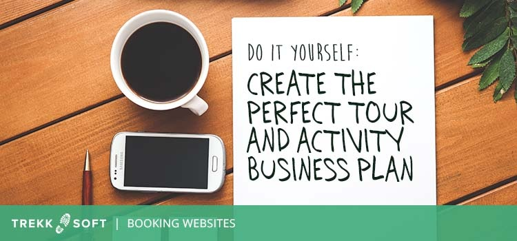 How to create a business plan for a tour or activity company