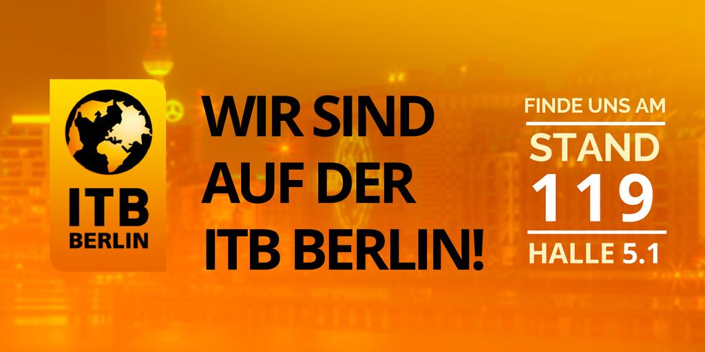 Wir sind auf der ITB Berlin 2018 und das solltest du nicht verpassen