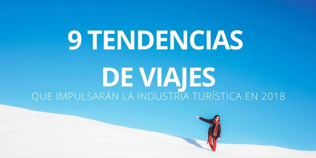 9 tendencias de viajes que impulsarán la industria de turismo en 2018
