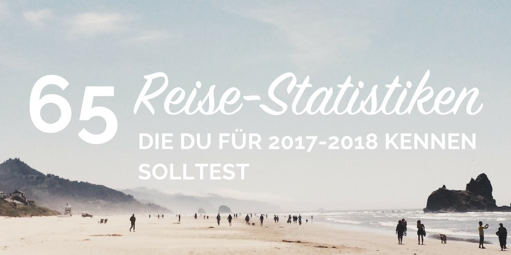 65 Reise- & Tourismus-Statistiken, die man 2017 und 2018 kennen sollte