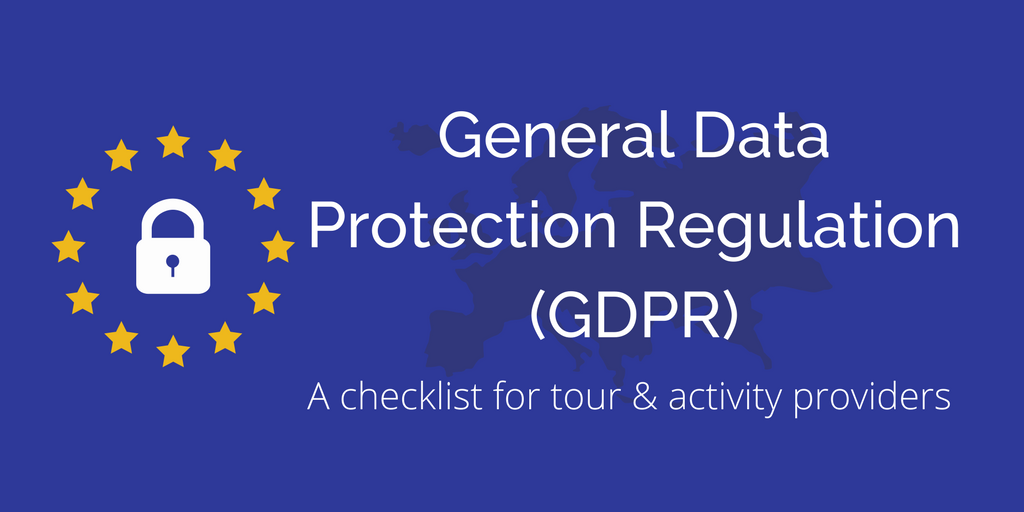 General Data Protection Regulation (GDPR): A checklist for tour and activity providers