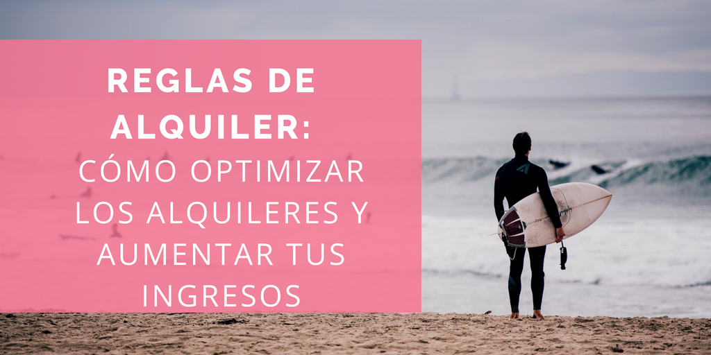 Reglas de Alquiler: la herramienta perfecta para optimizar tus alquileres y aumentar tus ingresos