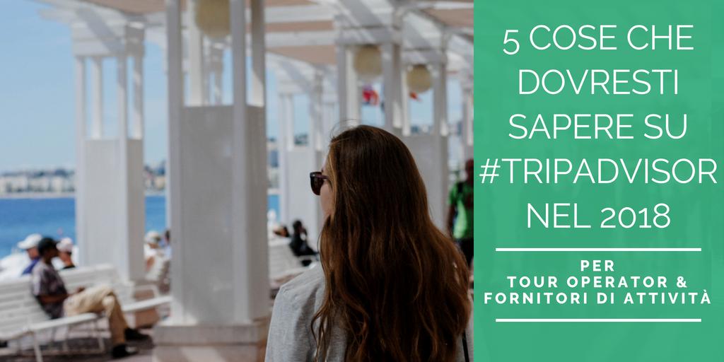 5 cose che dovresti sapere su TripAdvisor nel 2018