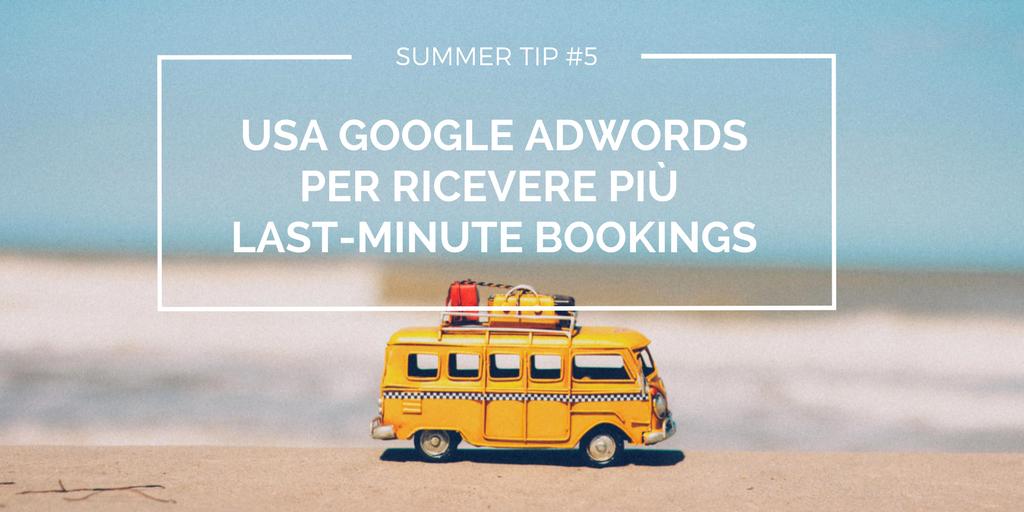 5 modi per ricevere prenotazioni last-minute con Google AdWords con un budget limitato